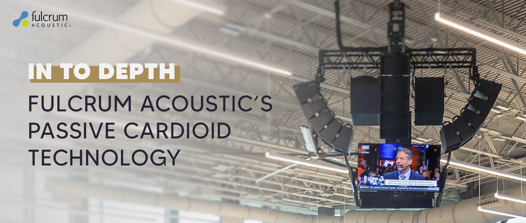 In To Depth: Fulcrum Acoustic And Its Passive Cardioid Technology™ 1